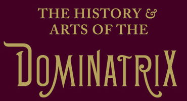 History & Arts of the Dominatrix partial book cover